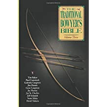 Traditional Bowyer\'s Bible, Volume 3