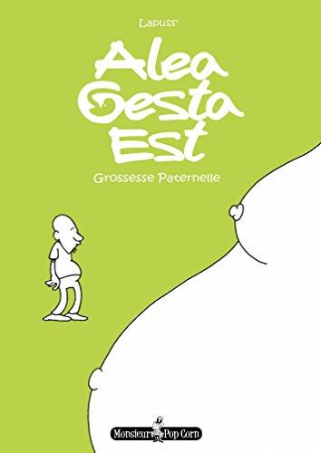 Alea Gesta Est: Grossesse Paternelle