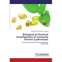 Biological & Chemical Investigations of Lawsonia inermis (Lythraceae)