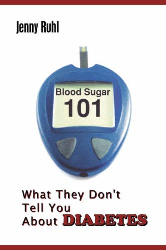 Blood Sugar 101: What They Don't Tell You about Diabetes por Jenny Ruhl