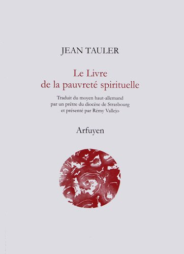 Le Livre de la pauvreté spirituelle : Ou l'Imitation de la vie pauvre de notre Seigneur Jésus Christ par Jean Tauler
