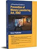 Practical Guide to Prevention of Money-Laundering Act, 2002