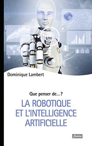 La robotique et l'intelligence artificielle par Dominique Lambert