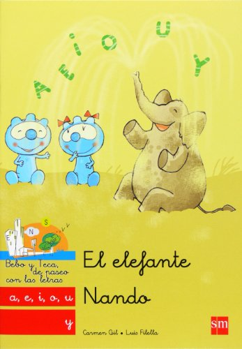 El elefante Nando: a, e, i, o, u, y (Bebo y Teca)