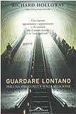 Scarica Libro Guardare lontano Per una spiritualita senza religione (PDF,EPUB,MOBI) Online Italiano Gratis