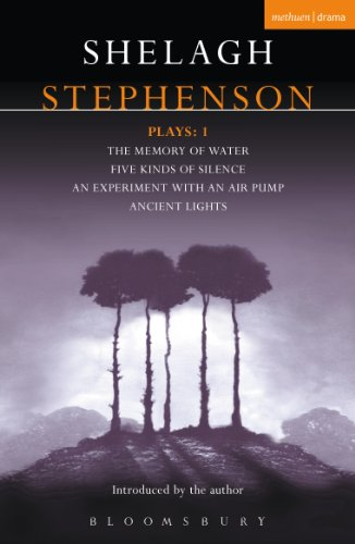 "Stephenson Plays: 1: A Memory of Water; Five Kinds of Silence; An Experiment with an Air Pump; Ancient Lights: ""Memory of Water"", "" Five Kinds of Silence"", ""an E (Contemporary Dramatists)"