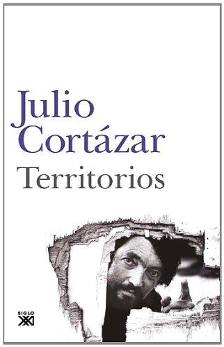 Territorios (Creación literaria) por Julio Cortázar