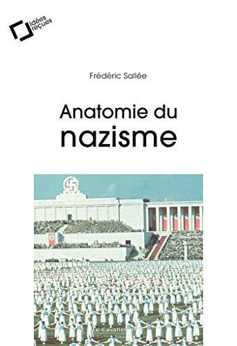 Anatomie du nazisme: idées reçues sur le national-socialisme (Idées reçues grand angle) par Frédéric Sallée