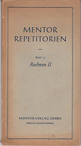 Rechnen II : Das Rechnen mit Brüchen und Dezimalbrüchen.