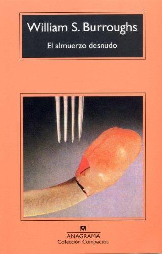 El almuerzo desnudo (Compactos nº 5) por William S. Burroughs