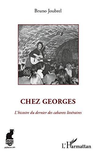 Chez Georges: L'histoire du dernier des cabarets littéraires