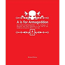 [A is for Armageddon: An Illustrated Catalogue of Disasters] (By: Richard Horne) [published: October, 2009]