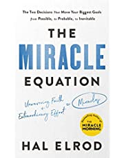 The Miracle Equation: The Two Decisions That Move Your Biggest Goals from Possible