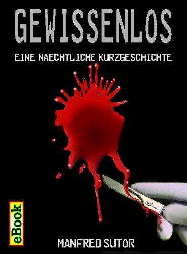 Gewissenlos, eine nächtliche Kurzgeschichte (