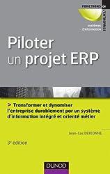 Piloter un projet ERP - 3e édition: Transformer l'entreprise par un système d'information intégré et orienté métier durablement