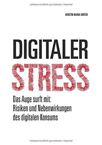Digitaler Stress: Das Auge surft mit: Risiken und Nebenwirkungen des digitalen Konsums