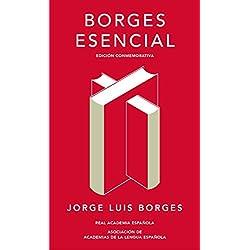 Borges esencial (Edición conmemorativa de la RAE y la ASALE)