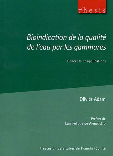 Bioindication de la Qualite de l'Eau par les Gammares. Concepts et Ap Plications