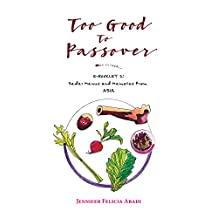 Too Good To Passover: E-BOOKLET 2: Seder Menus and Memories from ASIA (English Edition)