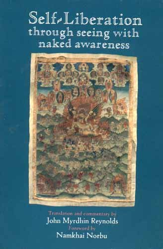 Self Liberation Through Seeing Everything with Naked Awareness