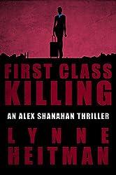 First Class Killing: An Alex Shanahan Thriller (English Edition)