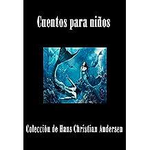 Cuentos para niños Colección de Hans Christian Andersen (English Edition)