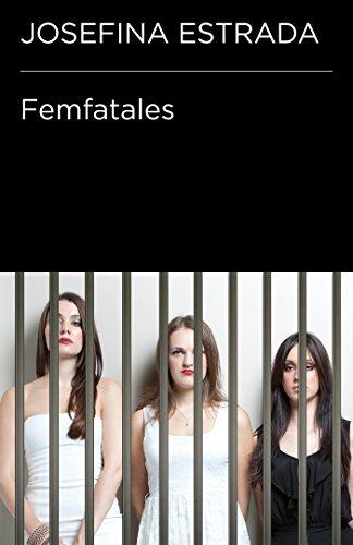 Femfatales por Josefina Estrada