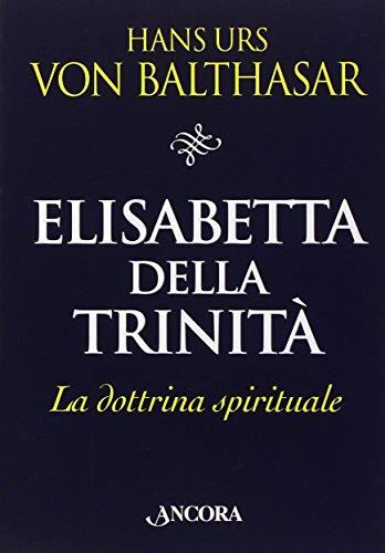 Elisabetta della Trinit. La dottrina spirituale