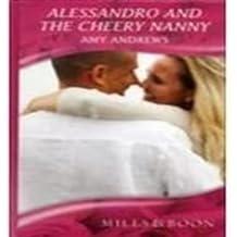 Alessandro and the Cheery Nanny (Mills & Boon Romance) (Mills & Boon Hardback Romance) by Amy Andrews (2010-09-03)
