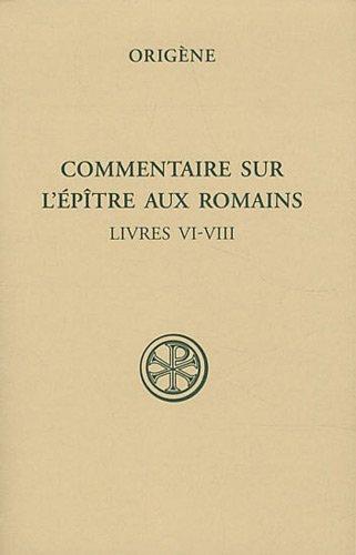 Commentaire sur l'Epître aux Romains : Tome III, Livres VI-VIII