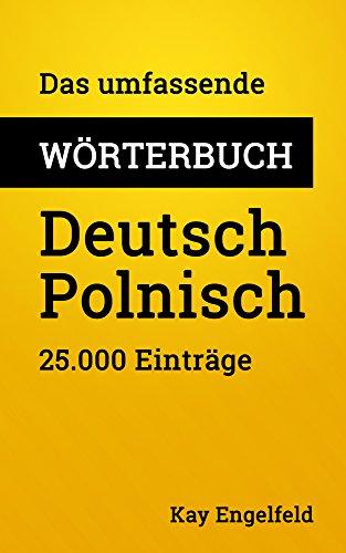 Das umfassende Wörterbuch Deutsch-Polnisch: 25.000 Einträge (Umfassende Wörterbücher 21)
