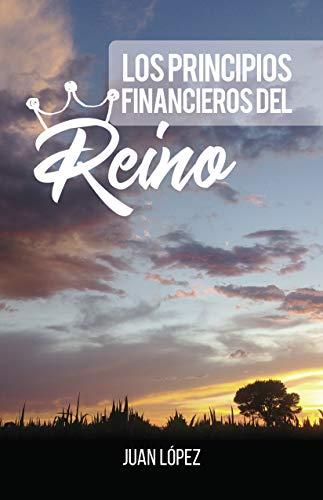 Los Principios Financieros del Reíno por Juan Lopez