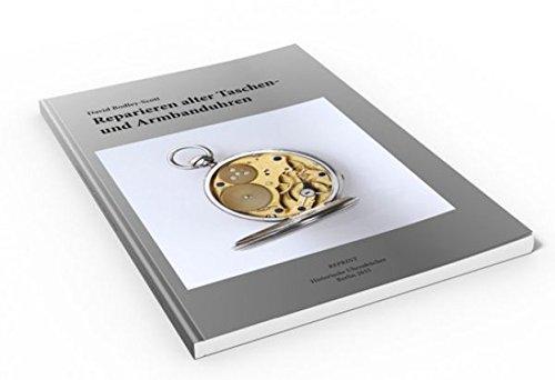 Reparieren alter Taschen- u. Armbanduhren