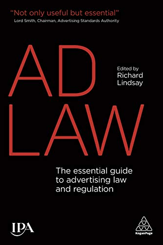 Ad Law: The Essential Guide to Advertising Law and Regulation