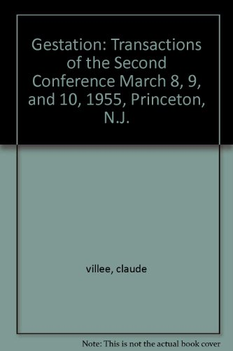 Gestation: Transactions of the Second Conference March 8, 9, and 10, 1955, Princeton, N.J.