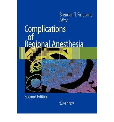 [(Complications of Regional Anesthesia)] [Author: Brendan Finucane] published on (April, 2007)