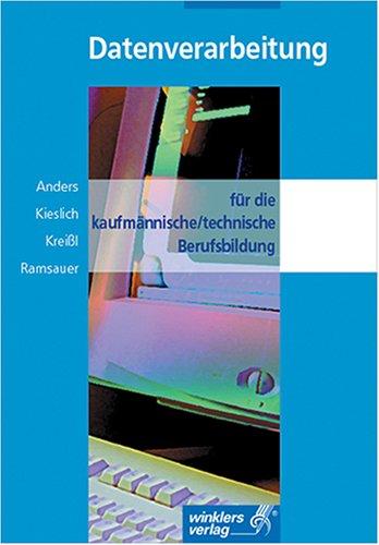 Datenverarbeitung für die kaufmännische/technische Berufsbildung: Einführung und Praxis