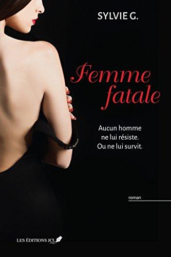 Femme fatale - Sylvie G.