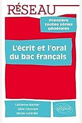 L'Ecrit & l'Oral du Bac Français Première Toutes Series Générales Broché