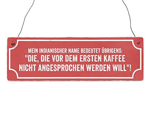 Holzschild Dekoschild MEIN INDIANISCHER NAME Lustig Kaffee Spruch Geschenk