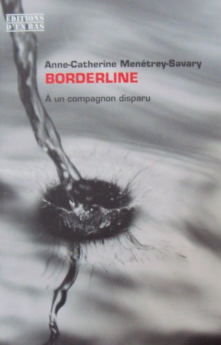 Borderline. a un Compagnon Disparu