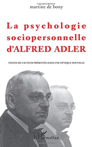 Psychologie Sociopersonnelle d'Alfred Adler par Martine De Bony