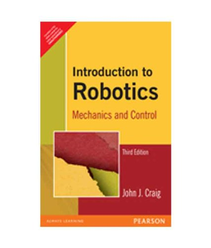 Introduction to Robotics: Mechanics and Control, 3e
