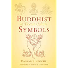 Buddhist Symbols in Tibetan Culture: An Investigation of the Nine Best-Known Groups of Symbols (Wisdom Advanced Book - Blue Series) (English Edition)