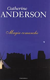 Magia comanche par  Catherine Anderson
