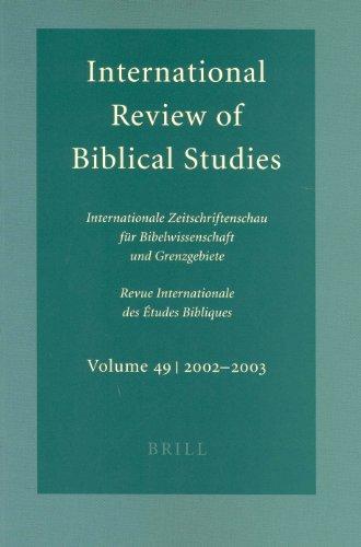 International Review of Biblical Studies 2002-03: Internationale Zeitschriftenschau fur Bibelwissenschaft und Grenzgebiete: No. 49