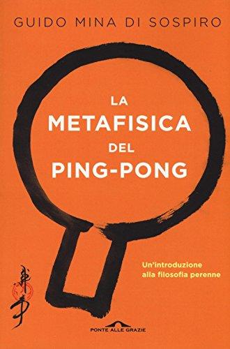 la-metafisica-del-ping-pong-unintroduzione-alla-filosofia-perenne