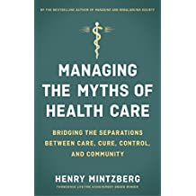 Managing the Myths of Health Care: Bridging the Separations between Care, Cure, Control, and Community
