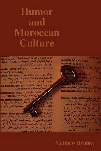 Humor and Moroccan Culture by Matthew Helmke (2009-09-29)