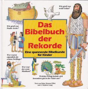 Das Bibelbuch der Rekorde. Eine spannende Bibelkunde für Kinder